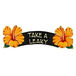 Take A Leaky Yellow Hibiscus Sign 6x20